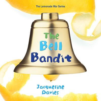 The Bell Bandit by Jacqueline Davies audiobook