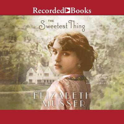 The Sweetest Thing by Elizabeth Musser audiobook
