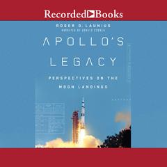 Apollo's Legacy by Roger D. Launius audiobook
