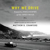Why We Drive by  Matthew B. Crawford audiobook