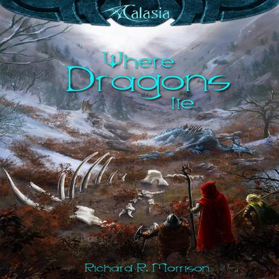 Where Dragons Lie by Richard R. Morrison audiobook