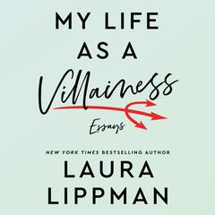 My Life as a Villainess by Laura Lippman audiobook