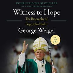 Witness to Hope by George Weigel audiobook