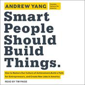 Smart People Should Build Things by  Andrew Yang audiobook