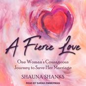 A Fierce Love by  Shauna Shanks audiobook