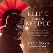 Killing for the Republic by  Steele Brand audiobook