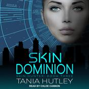 Skin Dominion by  Tania Hutley audiobook