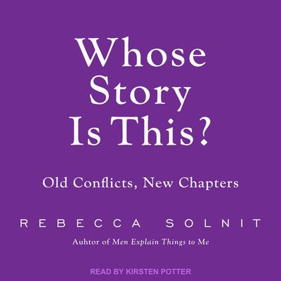 Whose Story Is This? by Rebecca Solnit audiobook