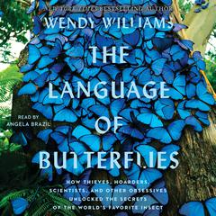 The Language of Butterflies by Wendy Williams audiobook
