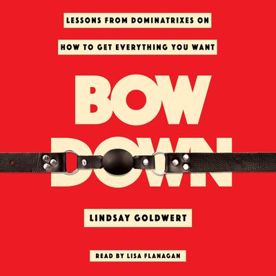 Bow Down by Lindsay Goldwert audiobook