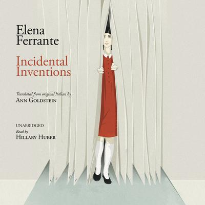 Incidental Inventions by Elena Ferrante audiobook
