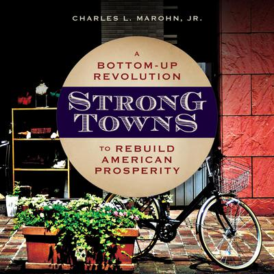 Strong Towns by Charles L. Marohn audiobook