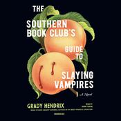 The Southern Book Club's Guide to Slaying Vampires by  Grady Hendrix audiobook