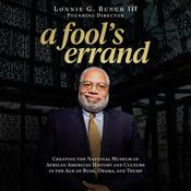 A Fool's Errand by  Lonnie G. Bunch III audiobook
