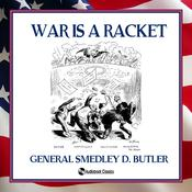 War is a Racket by  General Smedley D. Butler audiobook