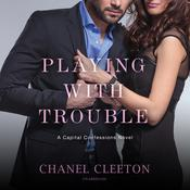 Playing with Trouble by  Chanel Cleeton audiobook
