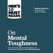 HBR's 10 Must Reads on Mental Toughness by  Warren G. Bennis audiobook
