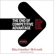 The End of Competitive Advantage by  Rita McGrath audiobook