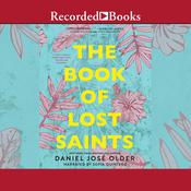 The Book of Lost Saints by  Daniel José Older audiobook