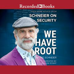 We Have Root by Bruce Schneier audiobook