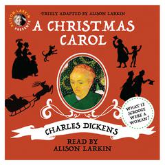 Alison Larkin Presents: A Christmas Carol by Charles Dickens audiobook
