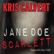 Jane Doe: Scarlett by  Kris Calvert audiobook