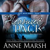 Pleasured by the Pack by  Anne Marsh audiobook