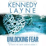 Unlocking Fear by  Kennedy Layne audiobook