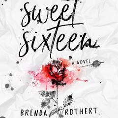 Sweet Sixteen by Brenda Rothert audiobook