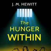 The Hunger Within by  J.M. Hewitt audiobook