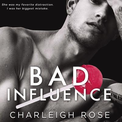 Bad Influence by Charleigh Rose audiobook