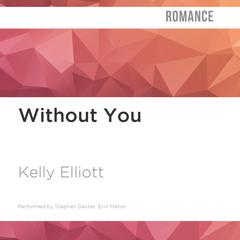 Without You by Kelly Elliott audiobook