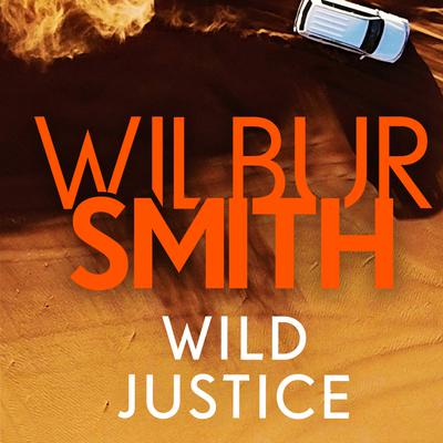 Wild Justice by Wilbur Smith audiobook