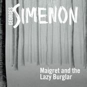 Maigret and the Lazy Burglar by  Georges Simenon audiobook