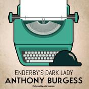 Enderby's Dark Lady by  Anthony Burgess audiobook
