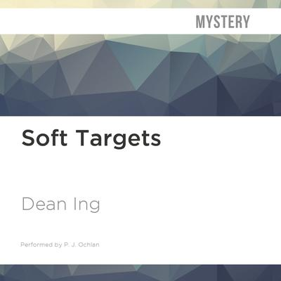Soft Targets by Dean Ing audiobook