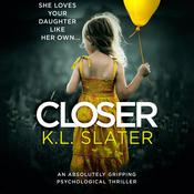 Closer by  K. L. Slater audiobook