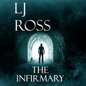 The Infirmary by  LJ Ross audiobook