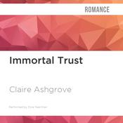 Immortal Trust by  Claire Ashgrove audiobook