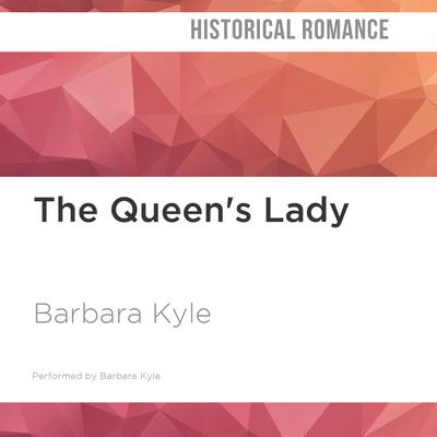 The Queen's Lady by Barbara Kyle audiobook