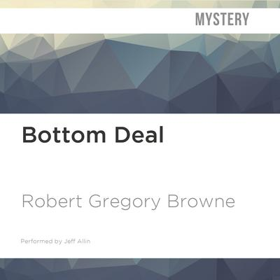 Bottom Deal by Robert Gregory Browne audiobook