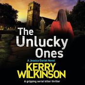 The Unlucky Ones by  Kerry Wilkinson audiobook