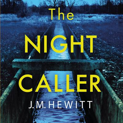 The Night Caller by J.M. Hewitt audiobook
