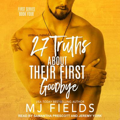 27 Truths About Their First Goodbye by MJ Fields audiobook