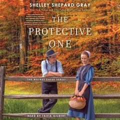The Protective One by Shelley Shepard Gray audiobook