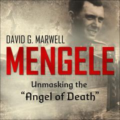 Mengele by David G. Marwell audiobook