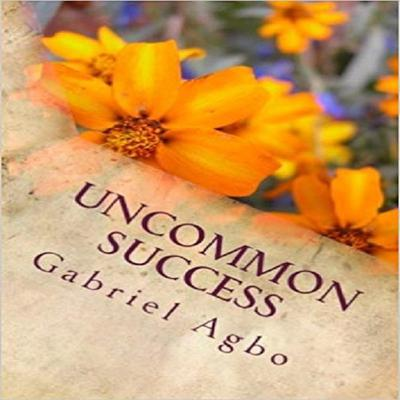 Uncommon Success by Gabriel  Agbo audiobook