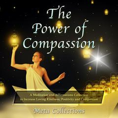 The Power of Compassion by Meta Collections audiobook