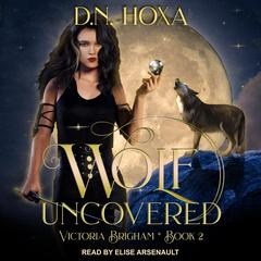 Wolf Uncovered by D.N. Hoxa audiobook