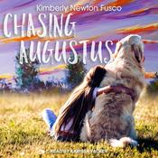 Chasing Augustus by  Kimberly Newton Fusco audiobook